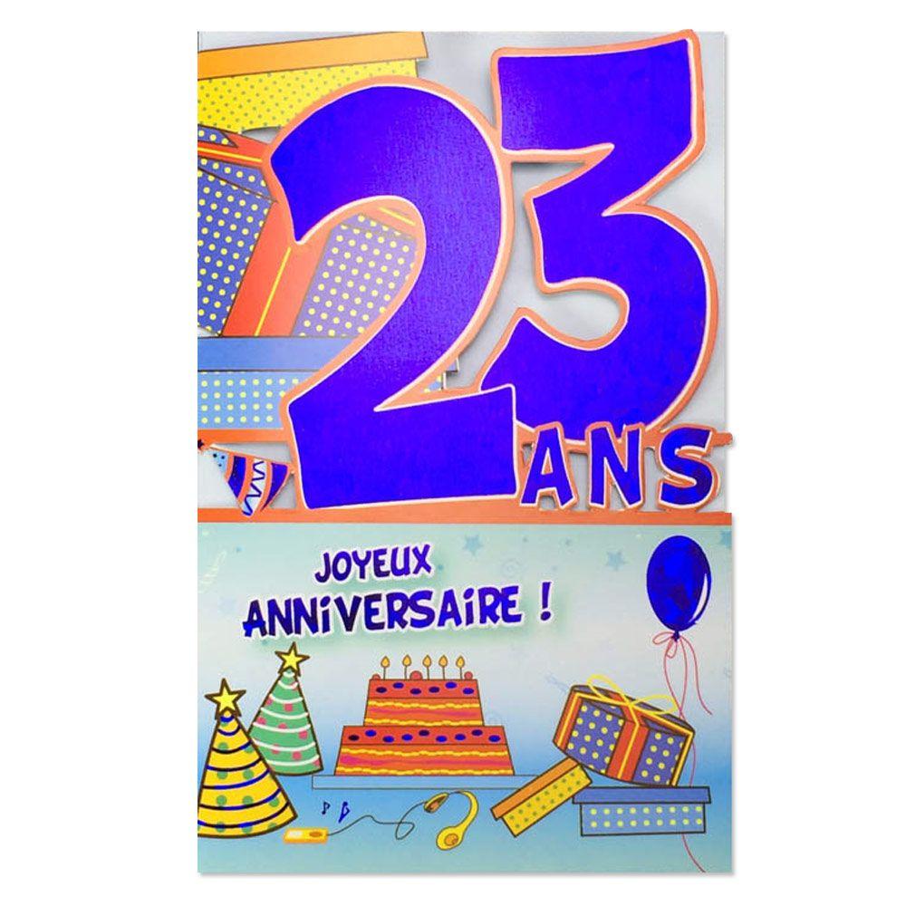 Carte Anniversaire 23 Ans Decoup Age Une Carte Pour Toi