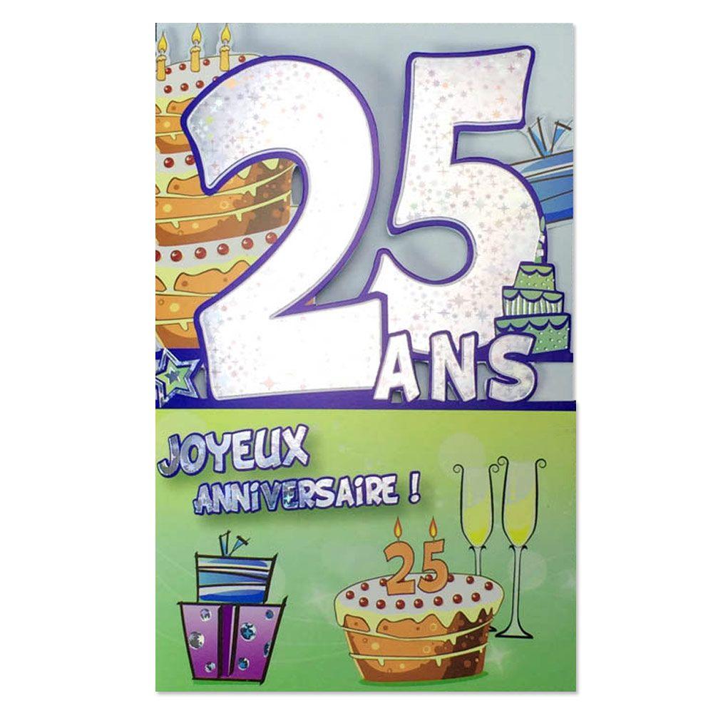 Carte Anniversaire 25 Ans Decoup Age Une Carte Pour Toi